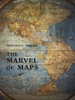 The Marvel of Maps : Art, Cartography, and Politics in Renaissance Italy артикул 1803a.