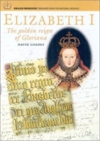 ELIZABETH I : The Golden Age of Gloriana (English Monarchs-Treasures from the National Archives) артикул 1813a.