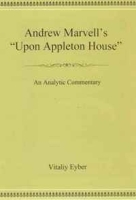 "Andrew Marvell's ""Upon Appleton House"": An Analytic Commentary артикул 13203b."