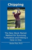 Chipping: The New Stock Market Method for Surviving Turbulence and Hitting a Hole-in-One артикул 13212b.