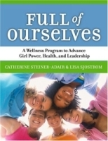 Full of Ourselves: A Wellness Program to Advance Girl Power, Health, And Leadership (We) артикул 13320b.