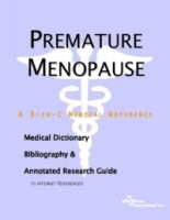 Premature Menopause: A Medical Dictionary, Bibliography, And Annotated Research Guide To Internet References артикул 13348b.