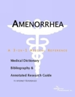 Amenorrhea: A Medical Dictionary, Bibliography, And Annotated Research Guide To Internet References артикул 13372b.