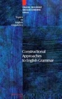 Constructional Approaches to English Grammar (Topics in English Linguistics) артикул 13379b.