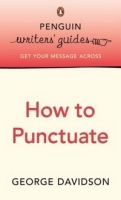 How to Punctuate (Penguin Writers' Guides) артикул 13384b.